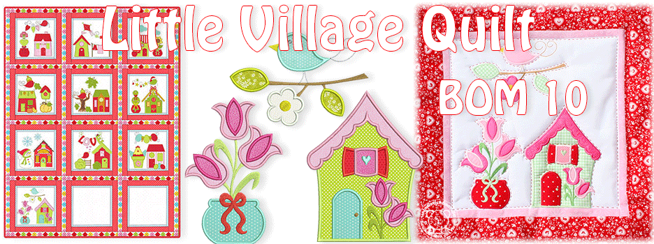 Little Village Quilt BOM 10
