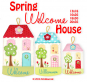 Spring Welcome House 18x30
